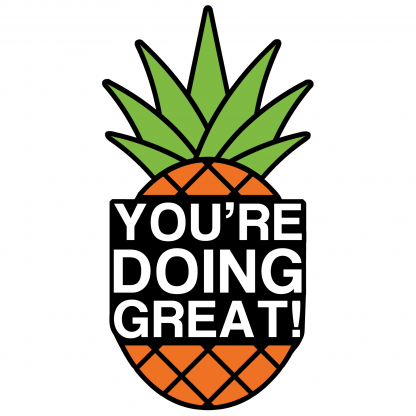 You're Doing Great! Pineapple Color Sticker